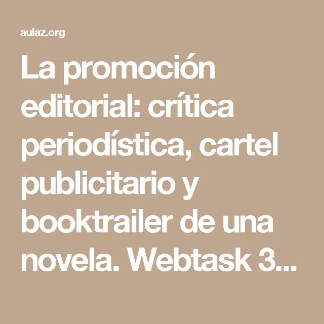 La promoción editorial: crítica periodística, cartel publicitario y booktrailer de una novela. Webtask 3º ESO