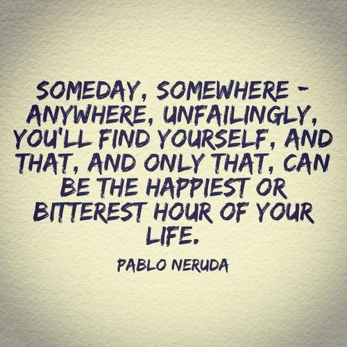 Por alguna extraña razón estoy pineando a Pablo Neruda en inglés. #laversiónoriginalesmejor
