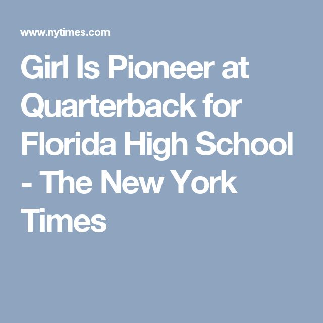 Girl Is Pioneer at Quarterback for Florida High School - The New York Times
