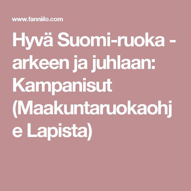 Hyvä Suomi-ruoka - arkeen ja juhlaan: Kampanisut (Maakuntaruokaohje Lapista)