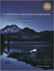 Textbook Solutions Manual for Auditing & Assurance Services A Systematic Approach 6th Edition Messier INSTANT DOWNLOAD