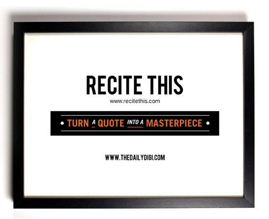 Recite This: turn any quote into a great looking masterpiece instantly with this free site @Recite_com