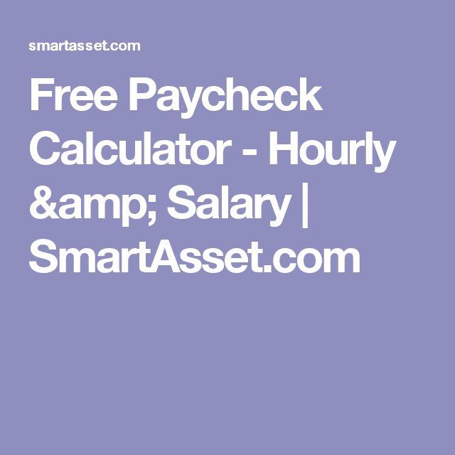 Free Paycheck Calculator - Hourly  Salary SmartAsset Things - easy paycheck calculator