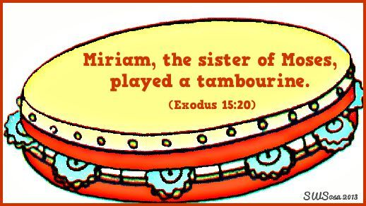Miriam The Sister Of Moses Played The Tambourine Vbs