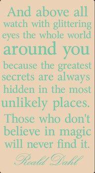 Magic, Life, Inspiration, Roalddahl, Roald Dahl, So True, Ronald Dahl, Favorite Quotes, Glitter Eye