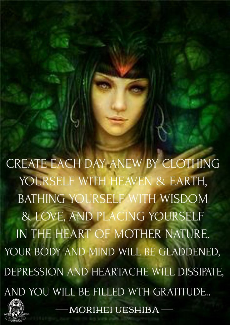 Create each day anew by clothing yourself with Heaven & Earth, bathing yourself with wisdom and love, and placing yourself in the heart of Mother Nature. Your body and mind will be gladdened, depression and heartache will dissipate, and you will be filled with gratitude. Morihei Ueshiba - The Art of Peace