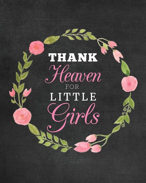 FREE Printable - free printable Thank Heaven for Little Girls chalkboard baby shower sign or nursery wall art print - pink floral wreath www.weddingsbysusan.etsy.com, www.susanschrock.blogspot.com