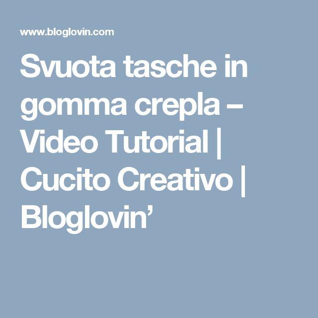 Svuota tasche in gomma crepla – Video Tutorial | Cucito Creativo | Bloglovin'