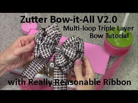 Zutter Bow-it-All V2.0 Tutorial * Multi-Loop Triple Layer Bows with Really Reasonable Ribbon - YouTube