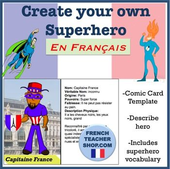 Create your own Superhero in French Creer un super-hero en Francais  Includes template to create a comic to practice describing the character