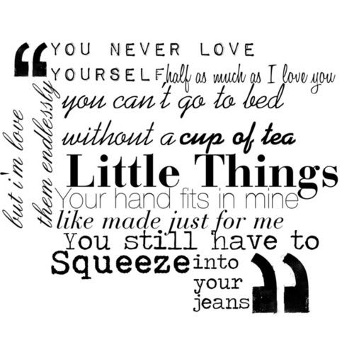 """Love this song, """"Little Things"""" ❤ it's amazing how when I listen to these guys, they instantly change my mood. They make me so happy."""
