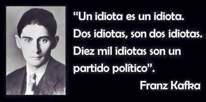 Un idiota, 2 idiotas 10.000 idiotas... Kafka