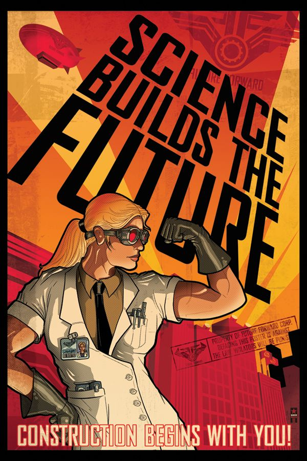 """SCIENCE BUILDS THE FUTURE Poster by my ArtistFantasyBoyfriend PaulSizer. Done for the Western Michigan Uni Faculty Exhibition. """"Wanted to do something new that showed all the influences that I've been working with in 2009. Large scale 24"""" x 36"""" poster.  (Sharp-eyed DevArt viewers will notice that my Science Woman works in the same city patrolled by those dedicated Amber Guards from LastWear!) Smart girls rule, OK?"""" Link goes to his v.fine gallery on DeviantArt!"""