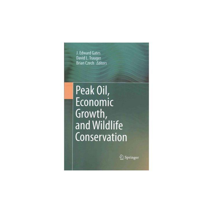 Peak Oil, Economic Growth, and Wildlife Conservation (Reprint) (Paperback)