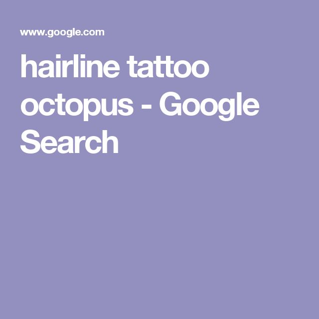 hairline tattoo octopus - Google Search