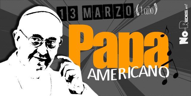 13 de marzo. Papa americano, papa Francisco.