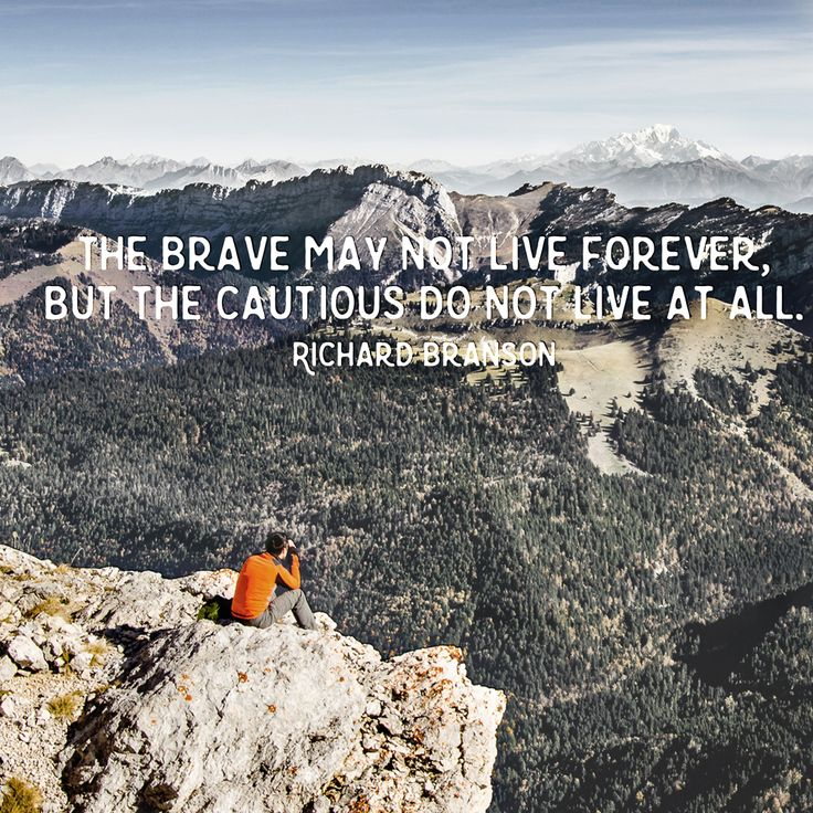 """The brave may not live forever, but the cautious do not live at all."" – Richard Branson #quote #RichardBranson #brave http://marketingtrw.com/blog/the-brave-may-not-live-forever-but-the-cautious-do-not-live-at-all-richard-branson-quote-art/"