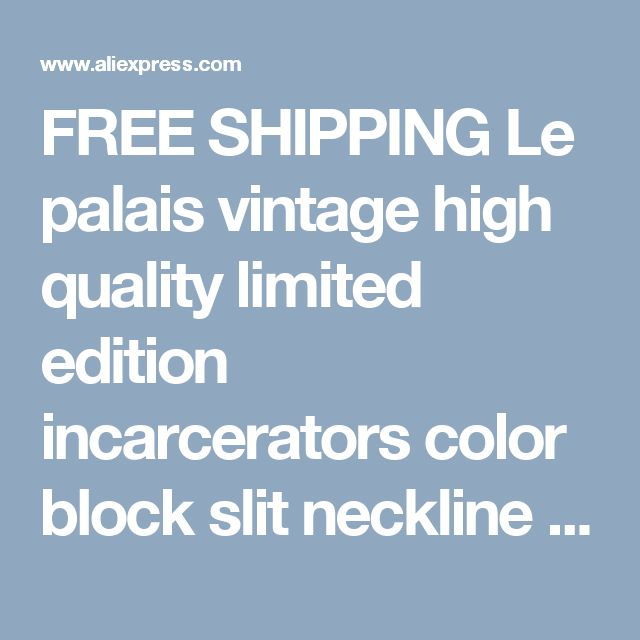 FREE SHIPPING Le palais vintage high quality limited edition incarcerators color block slit neckline puff DRESS-inDresses from Women's Clothing & Accessories on Aliexpress.com   Alibaba Group