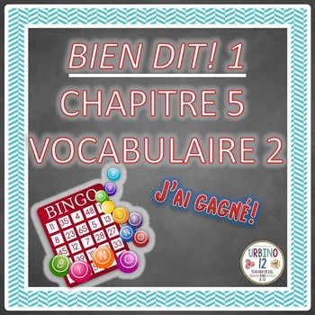 At a loss for engaging activities using the BIEN DIT! 1  textbook? Here is a fun low tech game your French students will enjoy playing to  review vocabulary!Game contains vocabulary from the BIEN DIT! 1  Chapitre 5 Vocabulaire 2.HOW TO PLAY: Students write words from the word bank in each box.