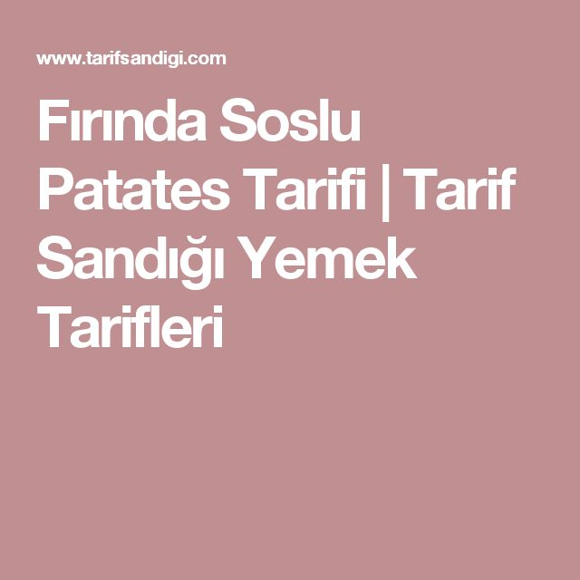 Fırında Soslu Patates Tarifi | Tarif Sandığı Yemek Tarifleri