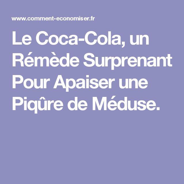 Le Coca-Cola, un Rémède Surprenant Pour Apaiser une Piqûre de Méduse.