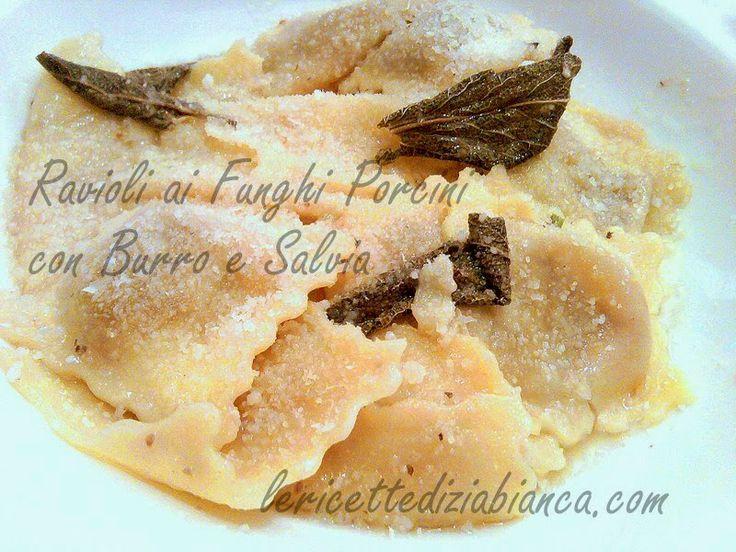 le ricette di zia bianca: Ravioli ai Funghi Porcini con Burro e Salvia