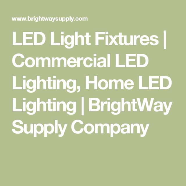 LED Light Fixtures | Commercial LED Lighting, Home LED Lighting | BrightWay Supply Company