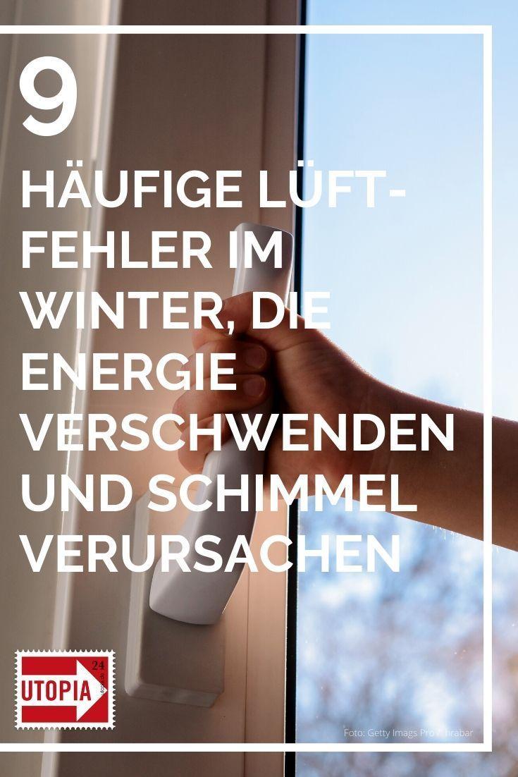 9 Haufige Luft Fehler Im Winter Die Energie Verschwenden Und Schimmel Verursachen In 2020 Nachhaltige Energie Energie Haushalts Tipps