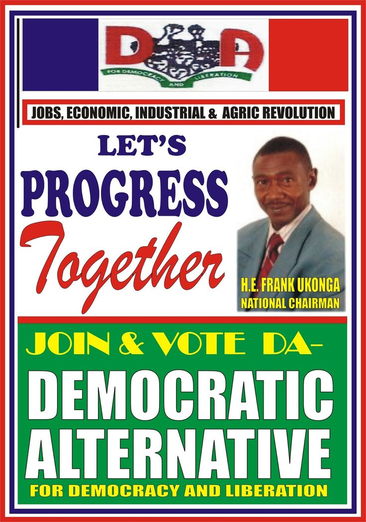 Public Announcement: Nigeria -2019 Presidential Elections:Join & Vote DA -The Tides of Time: H.E. Prince Frank Ukonga the National Chairman of DA-Democratic Alternative offer the Following Promissory Notes to All Nigerians   NATIONAL PEOPLES NEWS