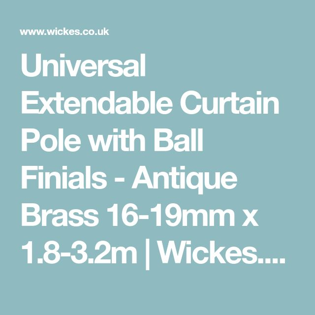 Universal Extendable Curtain Pole with Ball Finials - Antique Brass 16-19mm x 1.8-3.2m | Wickes.co.uk