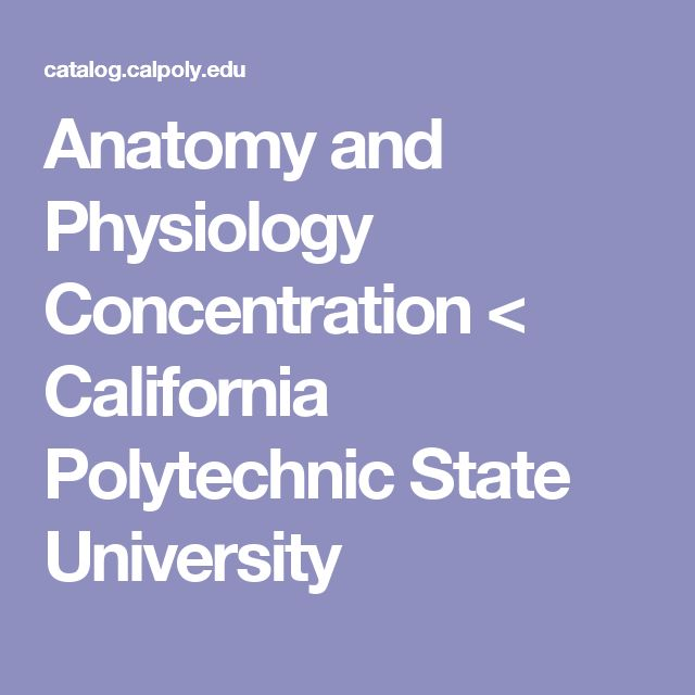 Anatomy and Physiology Concentration < California Polytechnic State University