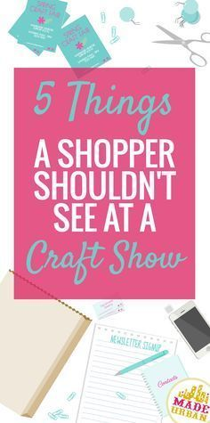 Although craft fairs are a more casual shopping setting, you still want to be sure you keep a professional vibe and represent your brand properly. Here are 5 things customers don't want to hear or see at your craft show booth...