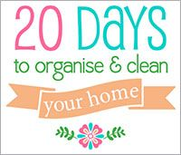 20 Days to Clean & Organise your Home - one challenge per day from The Organised Housewife