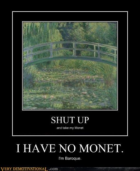 I HAVE NO MONET lol