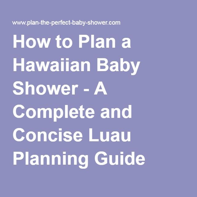 How To Plan A Hawaiian Baby Shower   A Complete And Concise Luau Planning  Guide