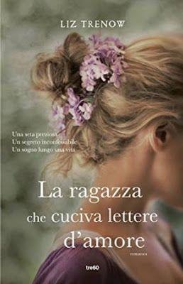 Tre60 Libri Liz Trenow  Sognando tra le Righe: LA RAGAZZA CHE CUCIVA LETTERE D'AMORE Liz Trenow R...