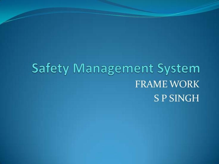 safety-management-system-framework by SP  Singh via Slideshare