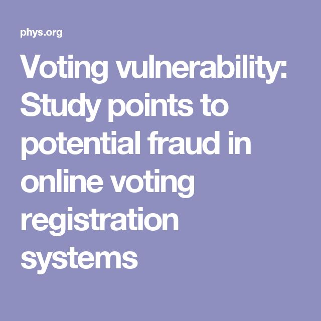 Voting vulnerability: Study points to potential fraud in online voting registration systems
