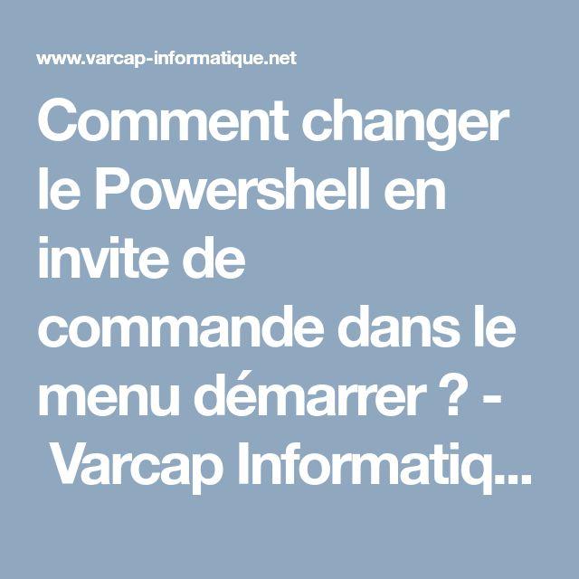 Comment changer le Powershell en invite de commande dans le menu démarrer ? - Varcap Informatique