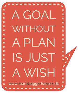 A goal without a plan is just a wish · Komplet guide til at sætte mål med SMART-modellen / SMARTØF-modellen · Mål, der holder! Også velegnet til nytårsforsæt :) www.mariabaggerhansen.dk