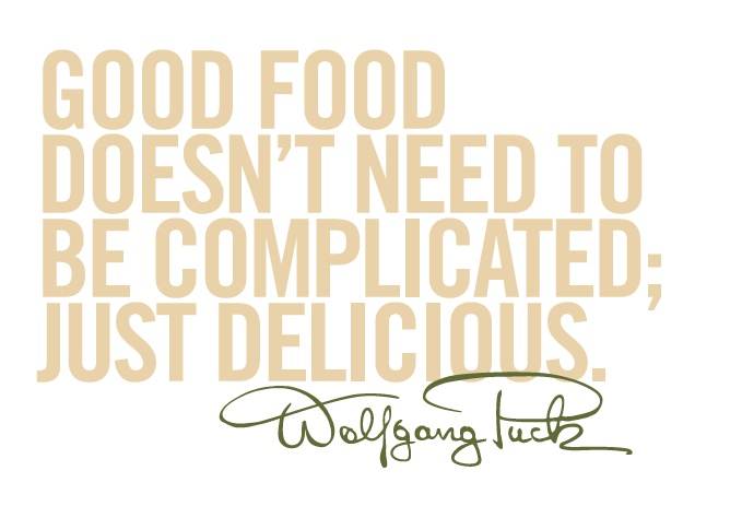 Love this quote by Wolfgang Puck! Food quotes, Foodie
