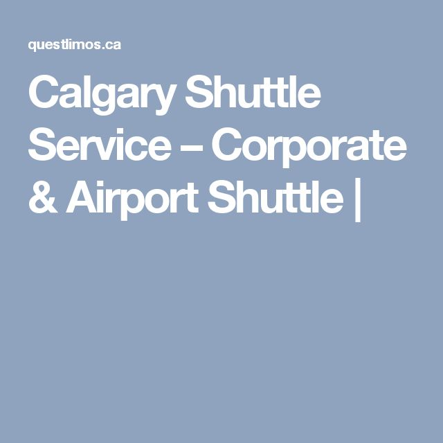 Calgary Shuttle Service, Corporate & Airport Shuttle | Quest Limos