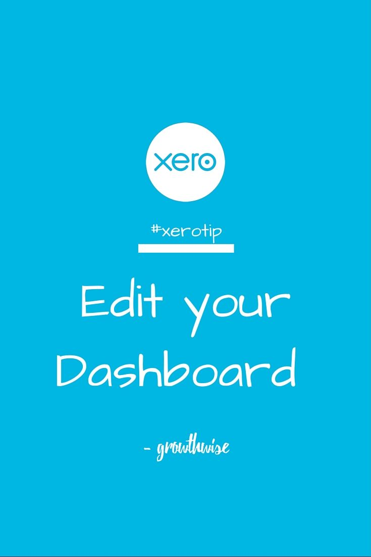 Our #xerotip of the week. Edit your dashboard. Make this work for you.