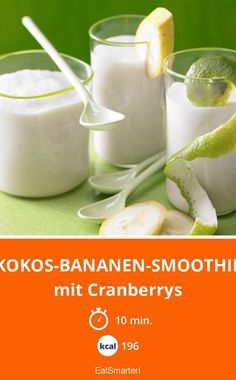 Kokos-Bananen-Smoothie - mit Cranberrys - smarter - Kalorien: 196 Kcal - Zeit: 10 Min.   eatsmarter.de