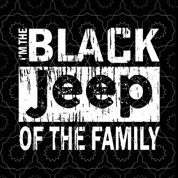 I'm the black jeep of the family svg, jeep svg, png, dxf