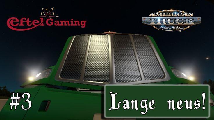 LANGE NEUS! American Truck Simulator #3 Eftel Gaming