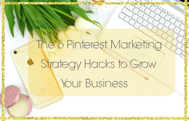 The 6 Pinterest Marketing Strategy Hacks to Grow Your Business https://www.yotpo.com/blog/pinterest-marketing-strategy/ by  @yotporeviews