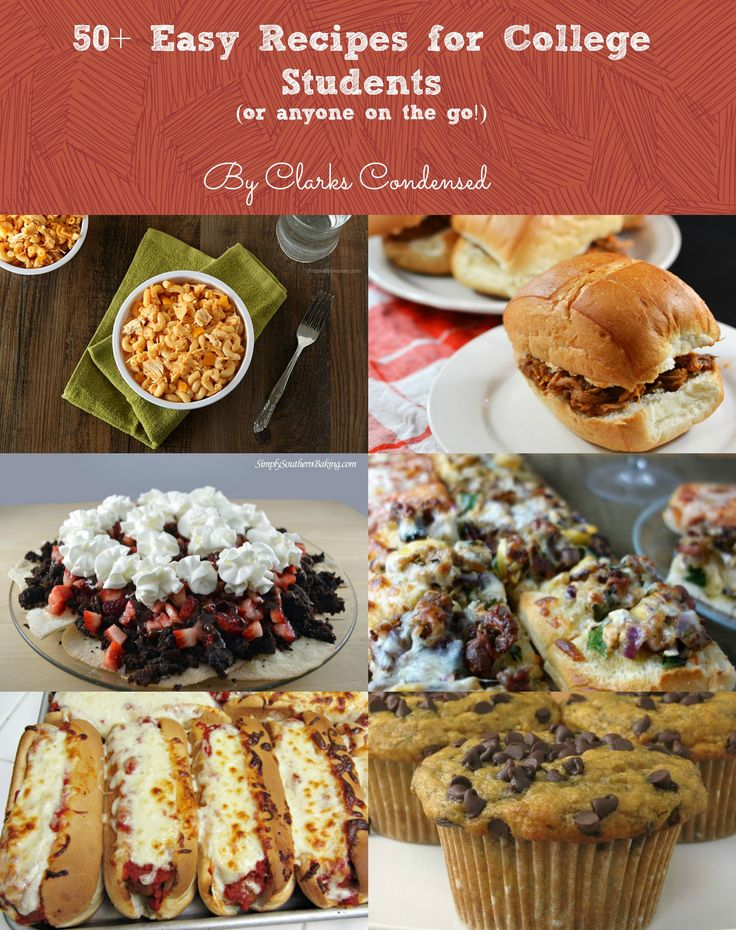 50+ Easy Recipes For College Students (or anyone on the go!)  www.clarkscondensed.com.