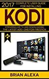 KODI: 2017 Complete User Guide For Installing Kodi Streaming Live TV and Downloading The Latest Add-Ons For Firestick (Exodus Genesis Soundplex Hulu Plus Lots more!) by Brian Alexa (Author) #Kindle US #NewRelease #Reference #eBook #ad