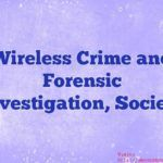 Wireless Crime and Forensic Investigation Society